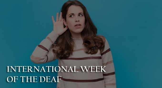 International Week of the Deaf or Deaf Awareness Week
