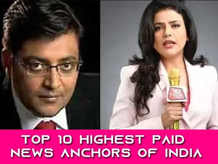 List of Top 10 Highest Paid News Anchors of India