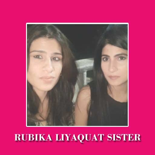 Rubika Liyaquat Sister