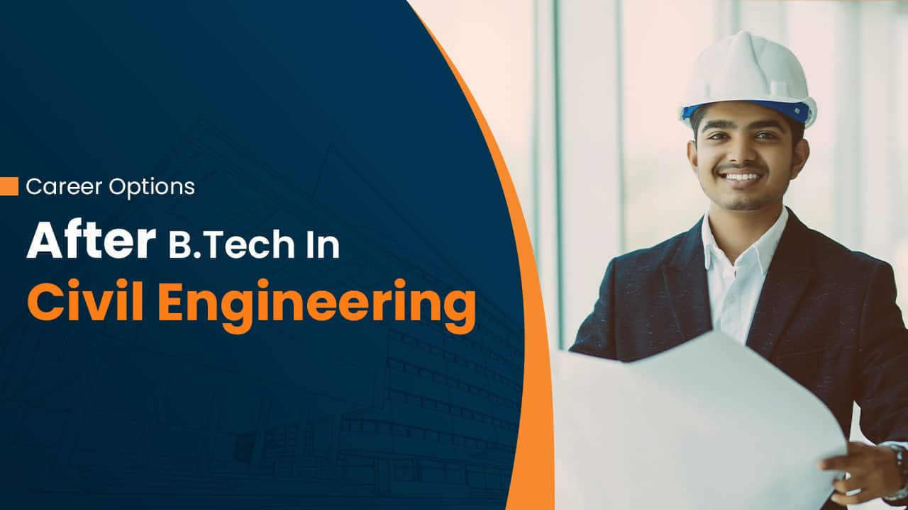 Career Options after B.Tech in Civil Engineering 1